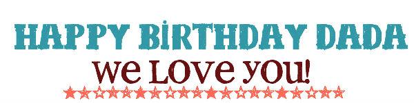 Happy Birthday Dada